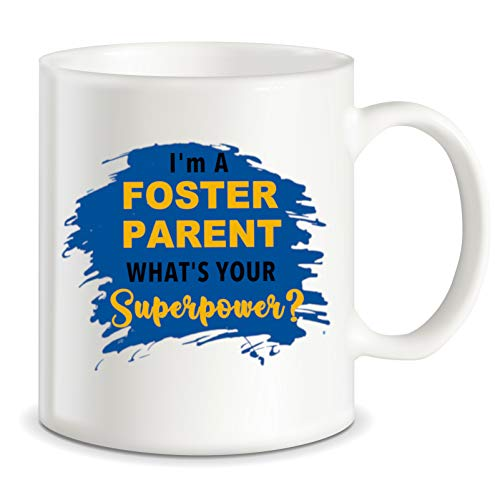 Foster Parents Gifts Ideas I'm A Foster Parent What's Your Superpower Funny Novelty Gag Gift for Best Mom Dad Ever on Christmas Birthday Mothers Fathers Day Ceramic Coffee Mug Tea Cup ()