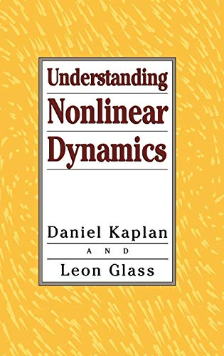 Understanding Nonlinear Dynamics (Texts in Applied Mathematics)