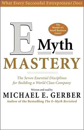 Amazon.com: E-Myth Mastery: The Seven Essential Disciplines for ...