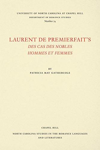Laurent de Premierfait's Des Cas des nobles hommes et femmes (North Carolina Studies in the Romance Languages and Literatures) (French Edition)