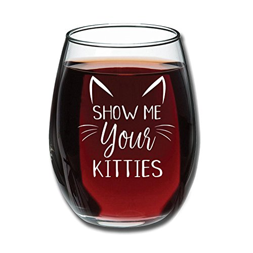 Show Me Your Kitties - Funny Wine Glass 15oz - Christmas Gift Idea for Cat Lovers - Perfect Birthday Gift for Women, Girlfriend, Wife - Gag Gift - Evening ()