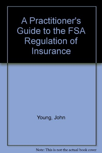 A Practitioner's Guide to the FSA Regulation of Insurance Pdf