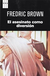 El asesinato como diversion par BROWN
