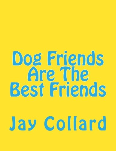 Download Dog Friends Are The Best Friends PDF