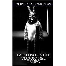 La filosofia del viaggio nel tempo (Italian Edition)