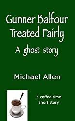 Gunner Balfour Treated Fairly -- A Ghost Story
