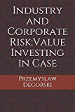Industry and Corporate Risk:Value Investing in Case