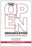 img - for The Open Organization: Igniting Passion and Performance book / textbook / text book