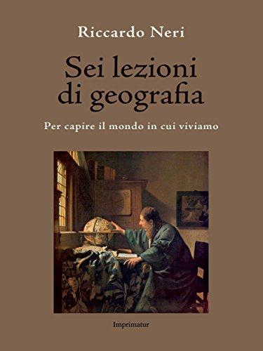 sei-lezioni-di-geografia-per-capire-il-mondo-in-cui-viviamo-italian-edition