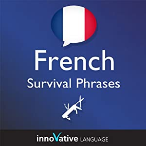 Learn French - Survival Phrases French, Volume 1: Lessons 1-30 Audiobook