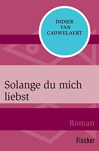 Weil du mich liebst: Roman (German Edition)