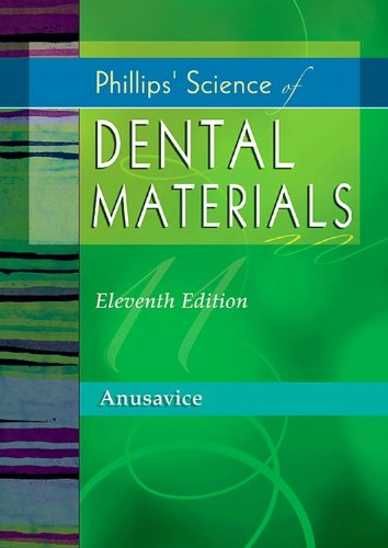 Download Phillips' Science of Dental Materials (Anusavice Phillip's Science of Dental Materials) Pdf