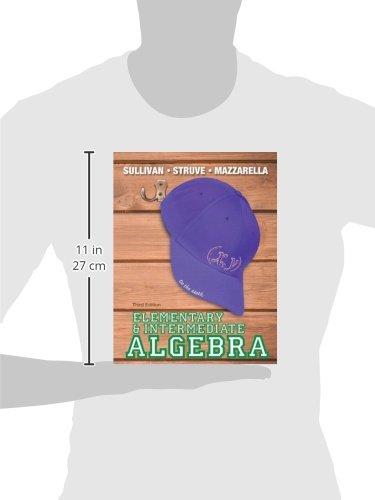 Elementary & Intermediate Algebra (3rd Edition) (The Sullivan/Struve/Mazzarella Algebra Series) by Pearson