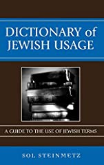 Dictionary of Jewish Usage: A Guide to the Use of Jewish Terms is a unique and much needed guide to the way many Hebrew, Yiddish, and Aramaic words and meanings are used by English speakers. Sol Steinmetz draws upon his years of dictionary editorial ...
