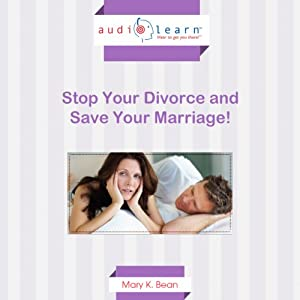 Stop Your Divorce and Save Your Marriage! Audiobook