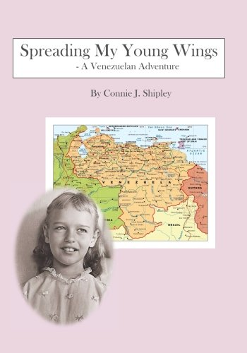 Spreading My Young Wings: - A Venezuelan Adventure