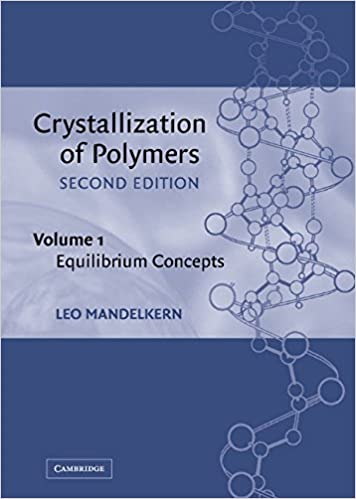Crystallization of Polymers: Volume 1, Equilibrium Concepts: Equilibrium Concepts Vol 1