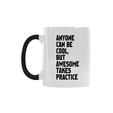 Humorous Funny Saying Anyone Can Be Cool But Awesome Takes Practice Color  Changing Mug For Coffee