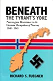 Beneath the Tyrant's Yoke, Richard S. Fuegner, 1931646864