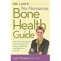 Dr, Lani's No-Nonsense Bone Health Guide