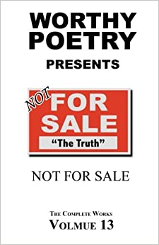 Book WORTHY POETRY: Not For Sale: Volume 13 (The Complete Works)