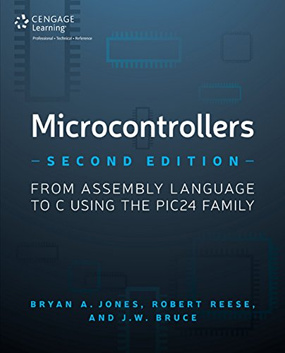 Microcontrollers: From Assembly Language to C Using the PIC24 Family by Cengage Learning PTR
