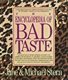 The Encyclopedia of Bad Taste, Jane Stern and Michael E. Stern, 0060164700