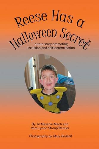Reese Has a Halloween Secret: a true story promoting inclusion and self-determination]()