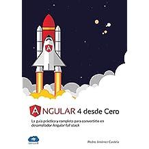 Angular 4 desde Cero: La guía práctica y completa para convertirte en desarrollador Angular Full Stack (Spanish Edition)