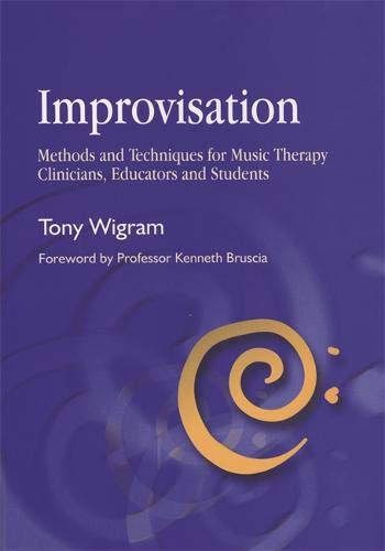 Improvisation: Methods and Techniques for Music Therapy Clinicians, Educators, and Students (Improvisation Group)