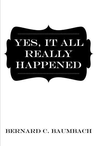 Yes, It All Really Happened PDF
