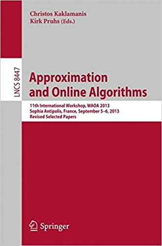 Ilmainen ebook jsp lataus Approximation and Online Algorithms: 11th International Workshop, WAOA 2013, Sophia Antipolis, France, September 5-6, 2013, Revised Selected Papers ... Computer Science and General Issues) FB2