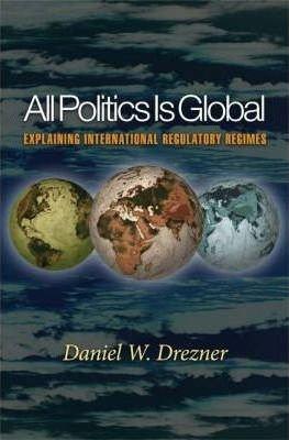 All Politics is Global: Explaining International Regulatory Regimes (Paperback) - Common