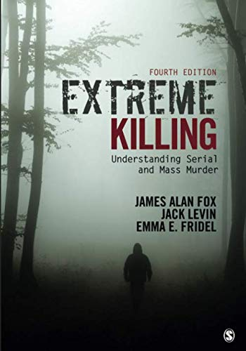 Book cover from Extreme Killing: Understanding Serial and Mass Murder by James Alan Fox