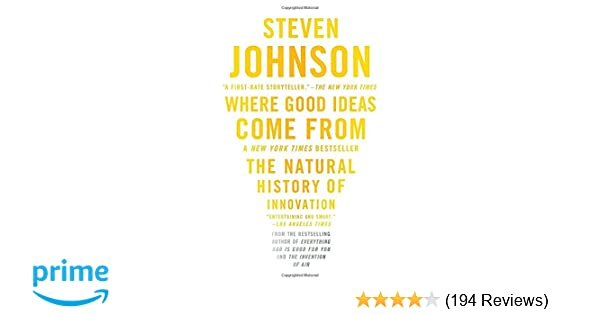 Where good ideas come from the natural history of innovation where good ideas come from the natural history of innovation steven johnson 8601400317570 amazon books fandeluxe Images