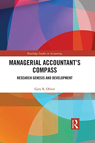 Managerial Accountant's Compass: Research Genesis and Development (Routledge Studies in Accounting) ()