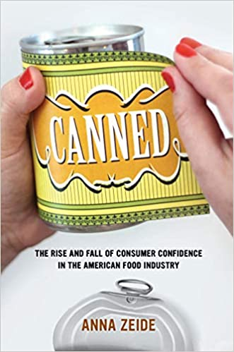 Image result for Canned: The Rise and Fall of Consumer Confidence in the American Food Industry