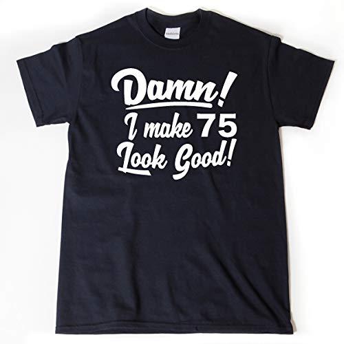 Amazon Damn I Make 75 Look Good Shirt Funny 75th Birthday Gift