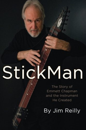 - StickMan: The Story of Emmett Chapman and the Instrument He Created