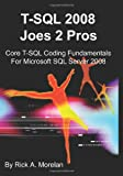 img - for T-SQL 2008 Joes 2 Pros: Core T-SQL Coding Fundamentals For Microsoft SQL Server 2008 book / textbook / text book