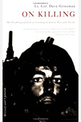 On Killing: The Psychological Cost of Learning to Kill in War and Society Paperback