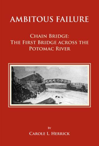 Ambitious Failure: Chain Bridge, the First Bridge Across the Potomac River