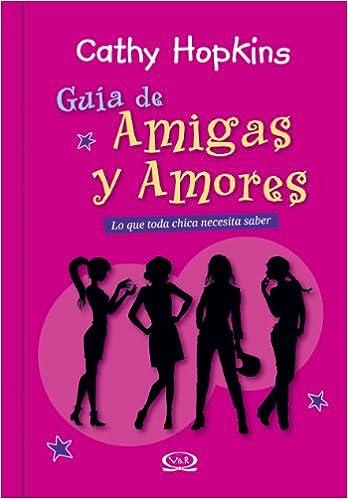Guía de amigas y amores - Amigas y Amores: Cathy Hopkins: 9789876123983: Amazon.com: Books
