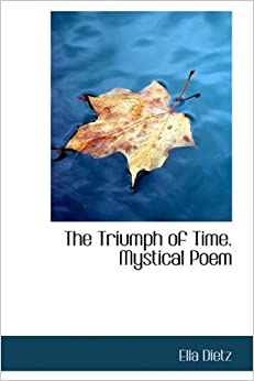The Triumph of Time. Mystical Poem