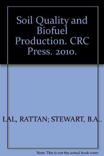 Soil Quality and Biofuel Production. CRC Press. 2010.