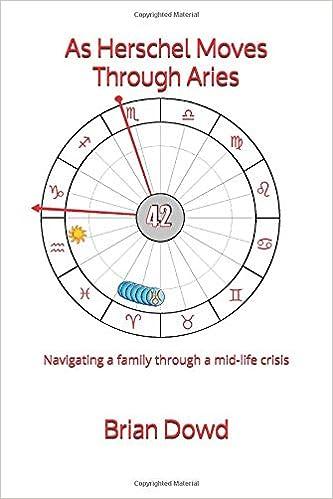 As Herschel Moves Through Aries: Navigating a family through