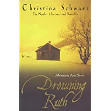 Drowning Ruth by Schwarz, Christina (2001) Paperback
