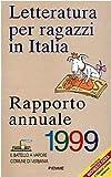 Letteratura per ragazzi in Italia : rapporto annuale 1999