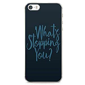 iPhone SE Transparent Edge Phone case What Is Stopping Phone Case Motivation iPhone SE Cover with Transparent Frame