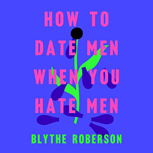 Pdf Humor How to Date Men When You Hate Men